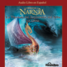 La Travesia del Explorador del Alba: Las Cronicas de Narnia (The Voyage of the Dawn Treader) (Unabridged) Audiobook, by C. S. Lewis