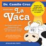 La Vaca: Una historia sobre como deshacernos del conformismo y las excusas que nos impiden triunfar Audiobook, by Camilo Cruz