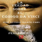 La verdad sobre El Codigo Da Vinci (The Truth about The Da Vinci Code) (Unabridged) Audiobook, by Jose Antonio Ullate Fabo