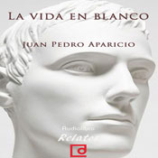 La vida en blanco (Life in White) (Unabridged), by Juan Pedro Aparicio