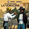 La Voragine (The Vortex) Audiobook, by Jose Eustasio Rivera