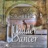The Ladder Dancer (Unabridged) Audiobook, by Roz Southey