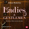 Ladies and gentlemen: Det basta ur DOda vita man och Ladies (Ladies and Gentlemen: The Best of the Dead White Men and Ladies) (Unabridged) Audiobook, by Johan Hakelius