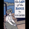 The Lady of the Barge (Unabridged), by W. W. Jacobs