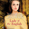 Lady of the English (Unabridged), by Elizabeth Chadwic