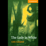 The Lady in White (Unabridged) Audiobook, by Colin Campbell