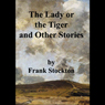 The Lady or the Tiger and Other Stories (Unabridged), by Frank Stockton