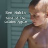 Land of the Golden Apple (Unabridged), by Eve Makis