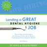 Landing a Great Dental Hygiene Job (Unabridged), by Doug Perry