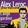 Lange gardien (The Guardian Angel): Alex Leroc, journaliste (Unabridged) Audiobook, by Christian Lause