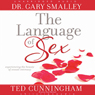 Language of Sex: Experiencing the Beauty of Sexual Intimacy (Unabridged) Audiobook, by Gary Smalley