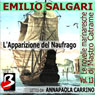 LApparizione del Naufrago: Le Novelle Marinaresche, Vol. 13 (The Appearance of the Shipwrecked: The Seafaring Novels, Vol. 13) (Unabridged) Audiobook, by Emilio Salgari