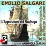 LApparizione del Naufrago: Le Novelle Marinaresche, Vol. 13 (The Appearance of the Shipwrecked: The Seafaring Novels, Vol. 13) (Unabridged), by Emilio Salgari