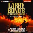 Larry Bonds Red Dragon Rising: Edge of War: Red Dragon, Book 2 (Unabridged) Audiobook, by Larry Bond