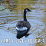 Larry Lives Forever: A Story to Help Children Cope with Loss (Unabridged), by Mike Struck