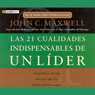 Las 21 Cualidades Indispendables de un Lider (The 21 Indispensable Qualities of a Leader) Audiobook, by John C. Maxwell