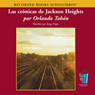Las Cronicas de Jackson Heights (Texto Completo) (Jackson Heights Chronicles) (Unabridged) Audiobook, by Orlando Tobon
