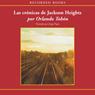 Las cronicas de Jackson Heights: Cando no basta cruzar la frontera (Unabridged) Audiobook, by Orlando Tobon