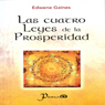 Las cuatro leyes de la prosperidad (The Four Laws of Prosperity) (Unabridged) Audiobook, by Edwene Gaines