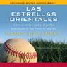 Las Estrellas Orientales (The Eastern Stars): Como el beisbol cambio el pueblo Dominicano de San Pedro de Macoris (Unabridged), by Mark Kurlansky