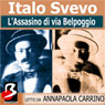 LAssassino di Via Bel Poggio (The Assassination by Belpoggio) (Unabridged) Audiobook, by Italo Svevo