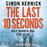 The Last 10 Seconds (Unabridged) Audiobook, by Simon Kernick