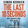 The Last 10 Seconds (Unabridged), by Simon Kernick