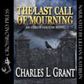 The Last Call of Mourning: An Oxrun Station Novel, Book 3 (Unabridged), by Charles L. Grant