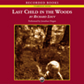 Last Child in the Woods: Saving Our Children from Nature-Deficit Disorder (Unabridged) Audiobook, by Richard Louv