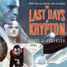 The Last Days of Krypton (Unabridged) Audiobook, by Kevin J. Anderson