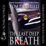 The Last Deep Breath (Unabridged) Audiobook, by Tom Piccirilli