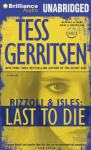 Last to Die: A Rizzoli and Isles Novel, Book 10 (Unabridged) Audiobook, by Tess Gerritsen
