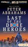 Last of the Dixie Heroes (Unabridged), by Peter Abrahams