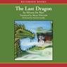 The Last Dragon (Unabridged), by Silvana de Mari