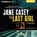 The Last Girl: Maeve Kerrigan, Book 3 (Unabridged) Audiobook, by Jane Casey