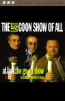 The Last Goon Show of All & At Last the Go On Show, by The Goons