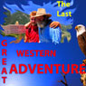 The Last Great Western Adventure (Unabridged), by Phillip Woodward