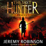 The Last Hunter - Descent: Antarktos Saga, Book 1 (Unabridged), by Jeremy Robinson