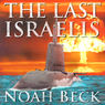 The Last Israelis (Unabridged) Audiobook, by Noah Beck