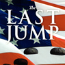 The Last Jump: A Novel of World War II (Unabridged), by John E. Nevola
