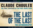 The Last of the Last: The Final Survivor of the First World War (Unabridged) Audiobook, by Claude Choules