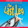 The Last Leg (Unabridged), by Richard Kidd
