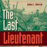 The Last Lieutenant: A Foxhole View of the Epic Battle for Iwo Jima (Unabridged), by John C. Shively