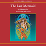 The Last Mermaid (Unabridged) Audiobook, by Shana Abe