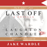 Last Off (Unabridged) Audiobook, by Laughton Chandler