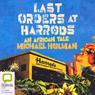 Last Orders at Harrods (Unabridged), by Michael Holman