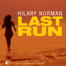 Last Run (Unabridged) Audiobook, by Hilary Norman