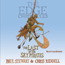 The Last of the Sky Pirates: The Edge Chronicles, Book 7 Audiobook, by Paul Stewart