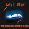 Last Step (Unabridged), by Kathleen Walls