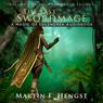 The Last Swordmage: The Swordmage Trilogy, Book 1 (Unabridged) Audiobook, by Martin Hengst